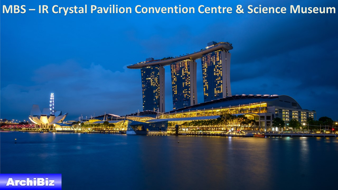 MBS -IR Crystal Pavilion Convention Centre Arts & Science Museum (1)