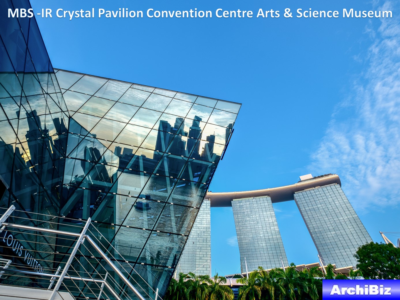 MBS -IR Crystal Pavilion Convention Centre Arts & Science Museum (16)
