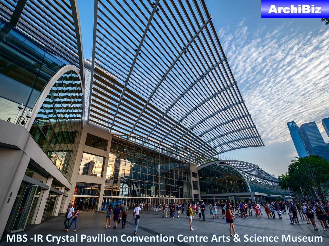 MBS -IR Crystal Pavilion Convention Centre Arts & Science Museum (17)
