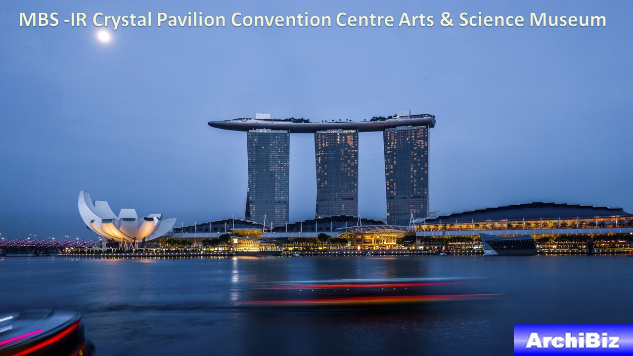 MBS -IR Crystal Pavilion Convention Centre Arts & Science Museum (3)