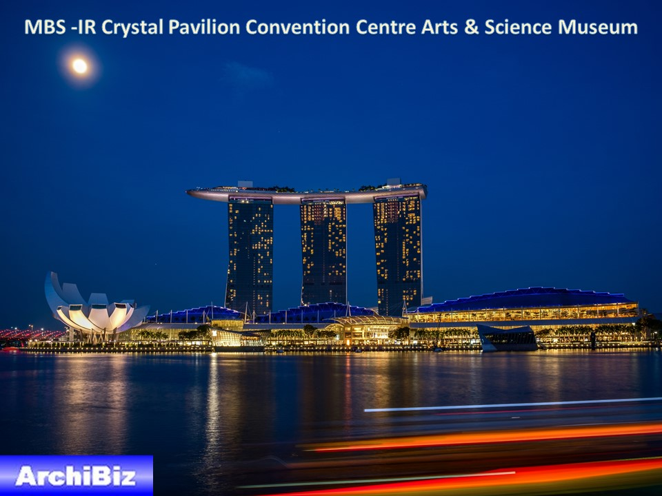 MBS -IR Crystal Pavilion Convention Centre Arts & Science Museum (4)