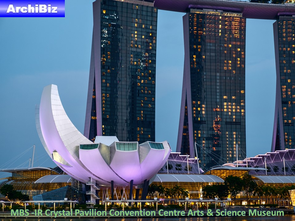 MBS -IR Crystal Pavilion Convention Centre Arts & Science Museum (5)