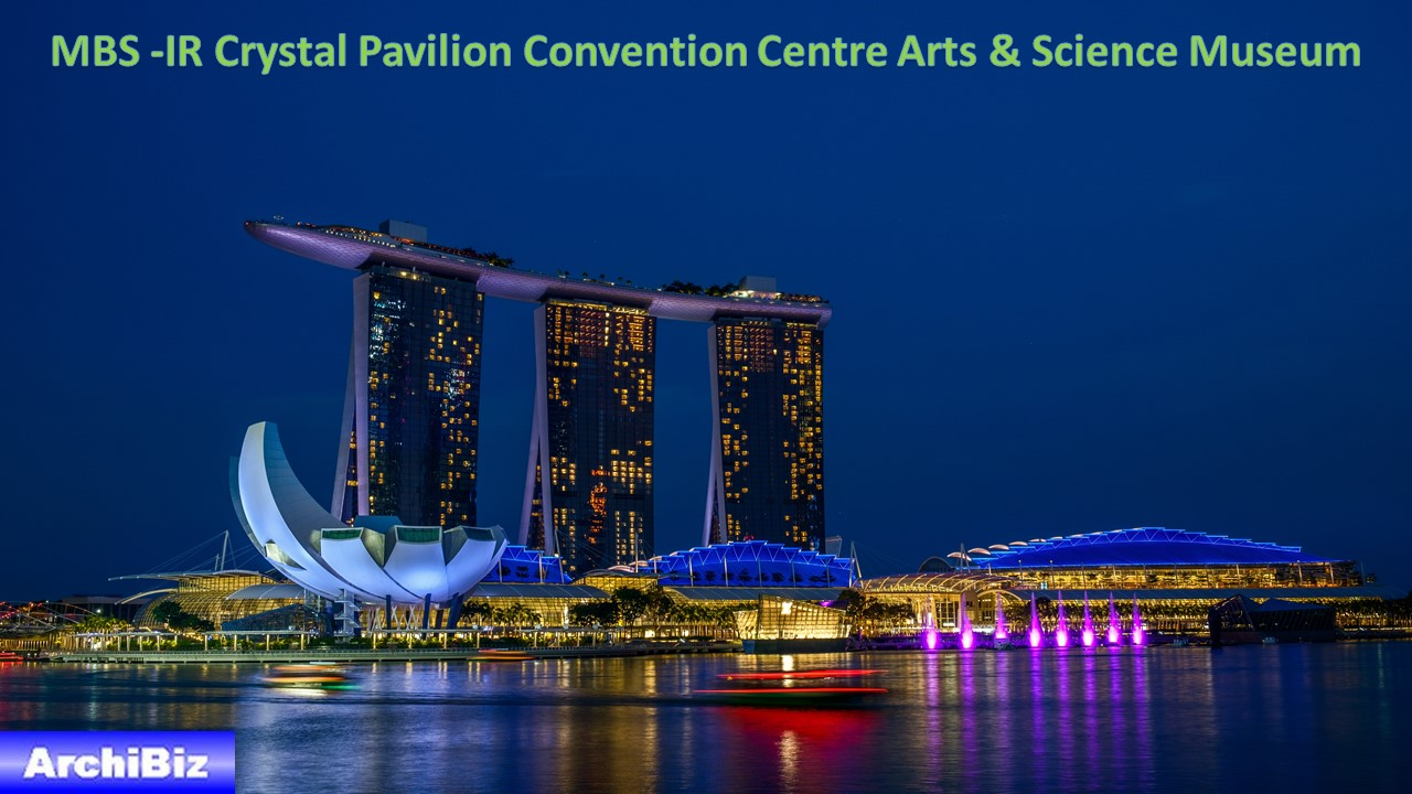 MBS -IR Crystal Pavilion Convention Centre Arts & Science Museum (6)