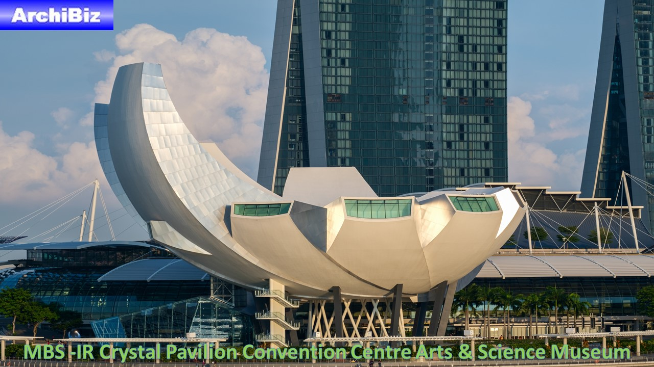 MBS -IR Crystal Pavilion Convention Centre Arts & Science Museum (7)