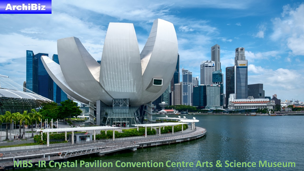 MBS -IR Crystal Pavilion Convention Centre Arts & Science Museum (8)